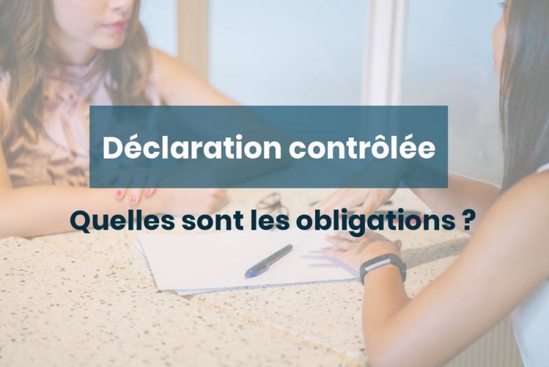 Obligations du régime de la déclaration contrôlée